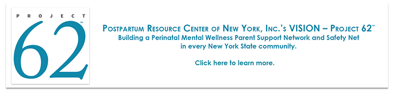 Project 62™ – A Perinatal Mental Health Parent Support Network in every New York State community. Please click here to learn more.
