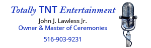 Totally TNT Entertainment. Please call 516-903-9231 to reach this event sponsor.