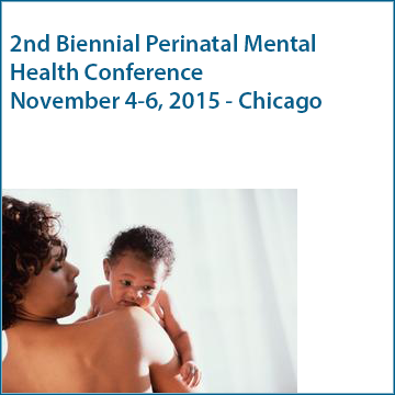 2nd Biennial Perinatal Mental Health Conference November 4-6, 2015 - Chicago, IL.
