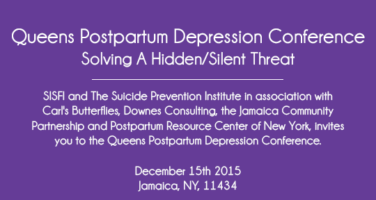 Queens Postpartum Depression Conference - Solving A Hidden/Silent Threat. Event being held December 15, 2015 in Jamaica, New York.