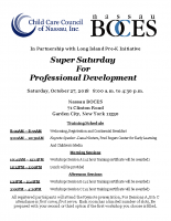 Child Care Council of Nassau, Inc., Super Saturday for Professional DevelopmentOctober 27, 2018 Event Program